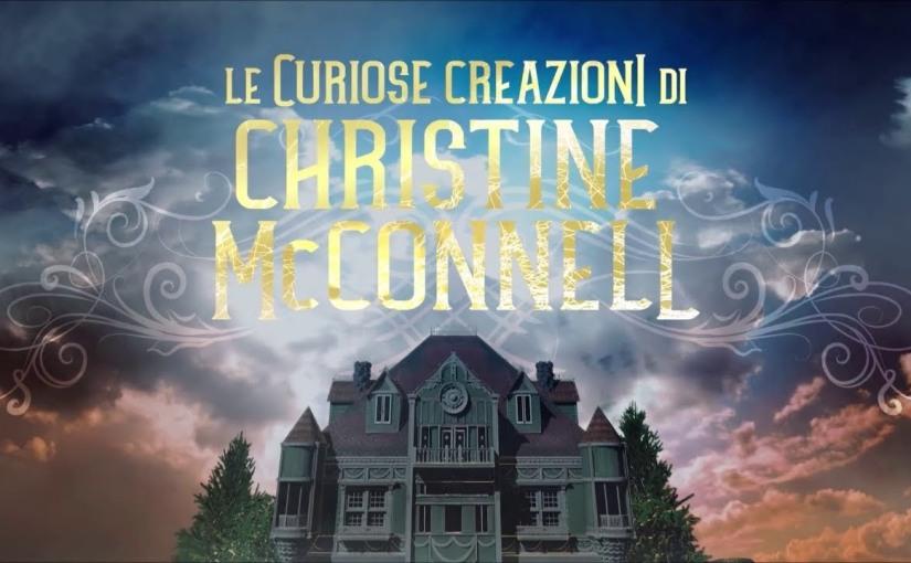 A Prima Puntata: Le Curiose Creazioni di ChristineMcConnell